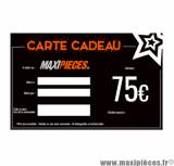 Carte cadeau Maxipièces - Valeur 75 euros