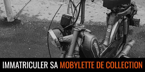 Comment immatriculer une mobylette de collection ?